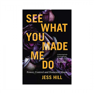 See What You Made Me Do | Jess Hill