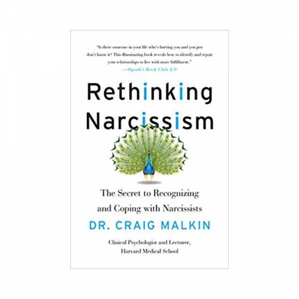 Rethinking Narcissism: The Secret to Recognizing and Coping with Narcissists Paperback | Craig Malkin