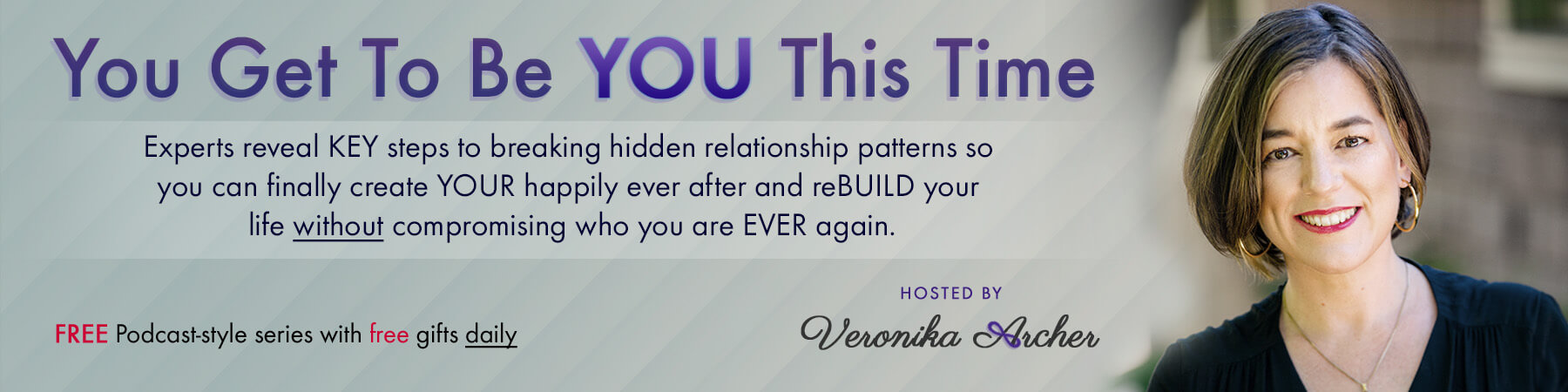 You Get To Be YOU This Time featuring Veronica Archer
