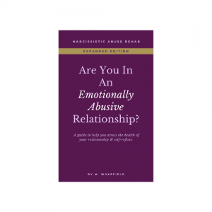 Are You In An Emotionally Abusive Relationship? (Expanded) | Manya Wakefield | Naricissistic Abuse Rehab